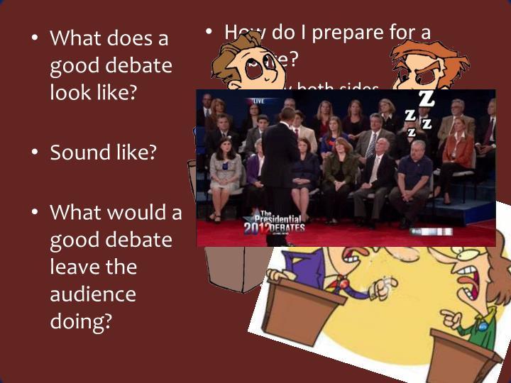 How do I prepare for a debate?