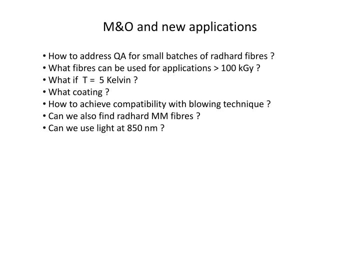 M&O and new applications