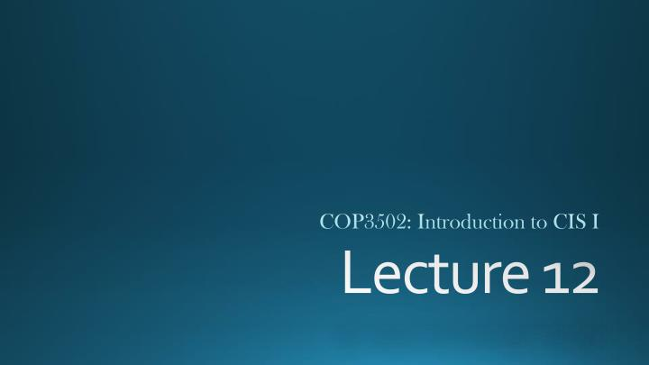 cop3502 introduction to cis i n.