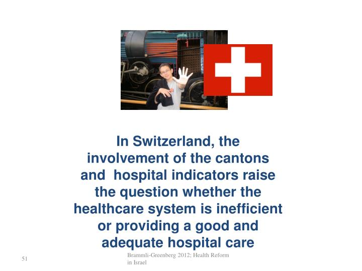 In Switzerland, the involvement of the cantons and  hospital