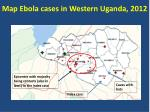 map ebola cases in western uganda 2012