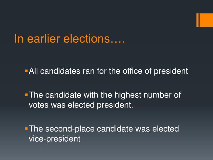 In earlier elections….
