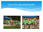 love the dancing booth