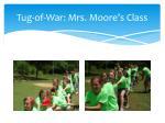 tug of war mrs moore s class
