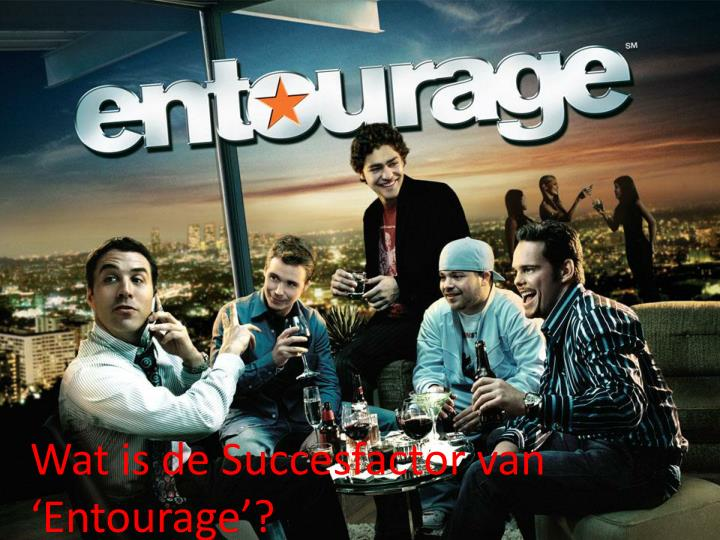 wat is de succesfactor van entourage n.