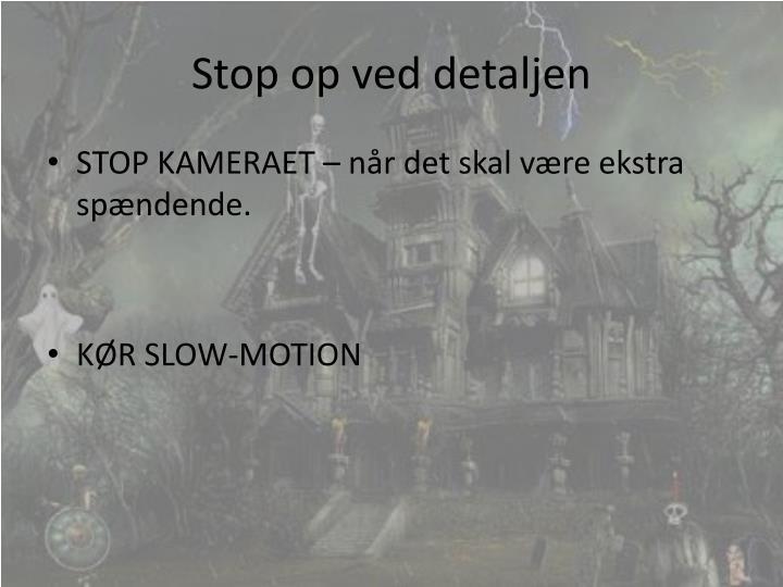 Stop op ved detaljen
