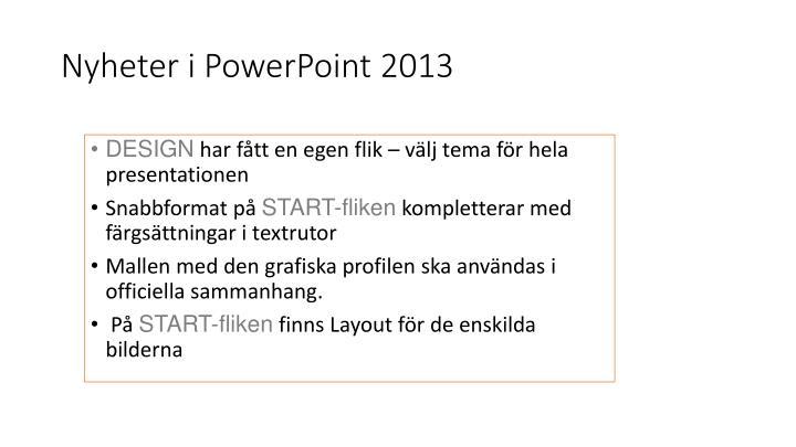 Nyheter i powerpoint 2013