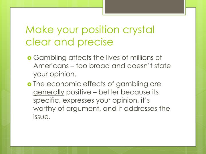 Make your position crystal clear and precise