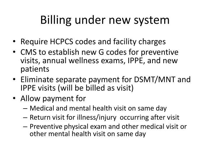 Billing under new system
