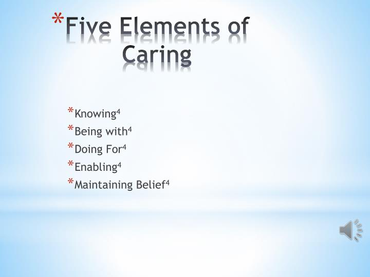 Five Elements Of Caring N on Caring Concepts In Nursing Watson