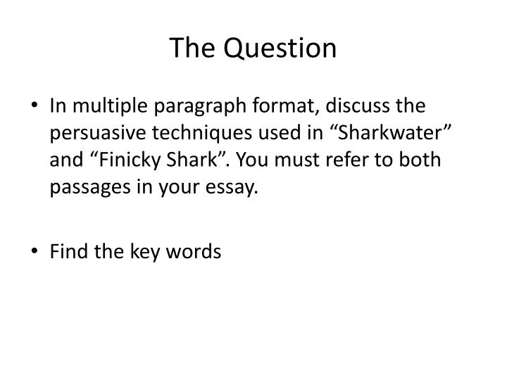 Ppt  Synthesis Exemplar Powerpoint Presentation  Id In Multiple Paragraph Format Discuss The Persuasive Techniques Used In  Sharkwater And Finicky Shark You Must Refer To Both Passages In Your  Essay
