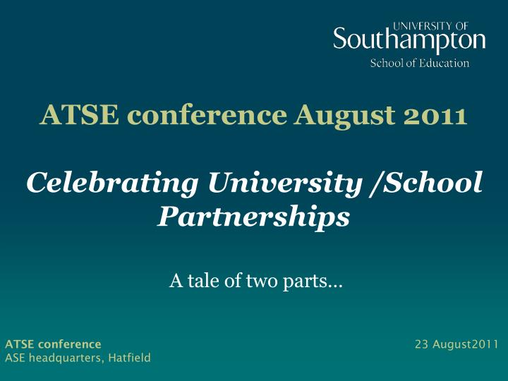 atse conference august 2011 celebrating university school partnerships n.