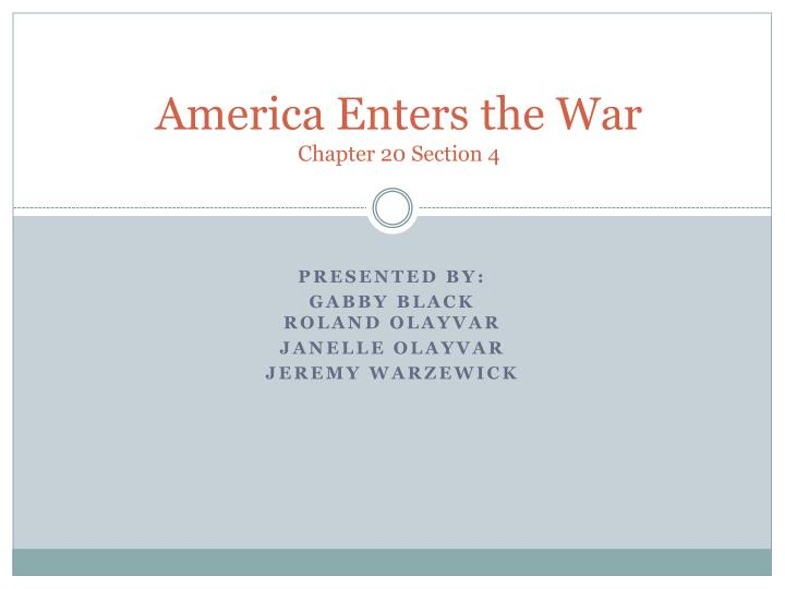 america enters the war chapter 20 section 4 n.