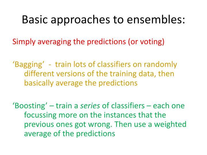 Basic approaches to ensembles: