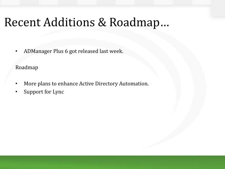 Recent Additions & Roadmap…
