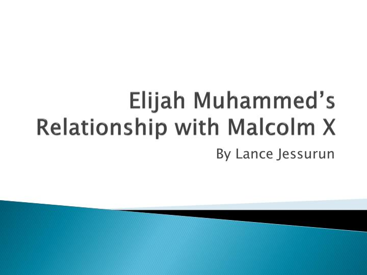 Elijah muhammed s relationship with malcolm x