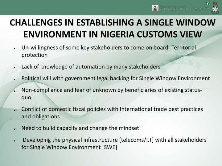 CHALLENGES IN ESTABLISHING A SINGLE WINDOW ENVIRONMENT IN NIGERIA CUSTOMS VIEW