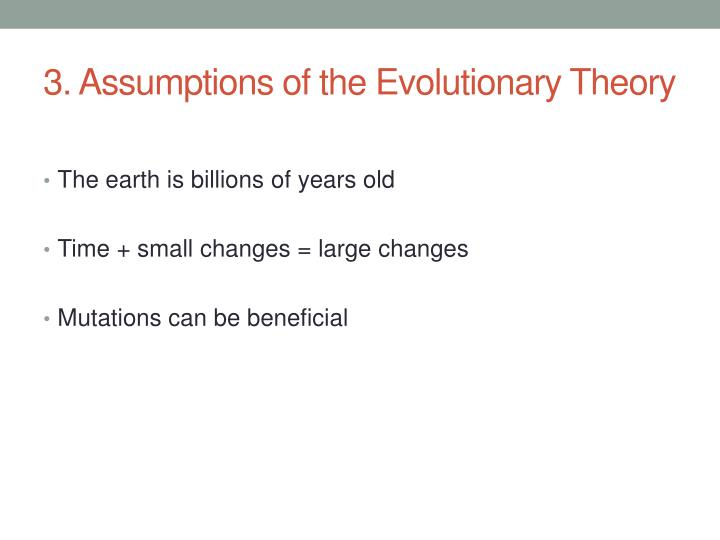 3. Assumptions of the Evolutionary Theory