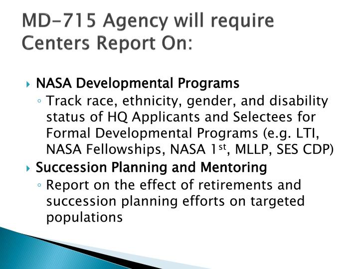 MD-715 Agency will require Centers Report On: