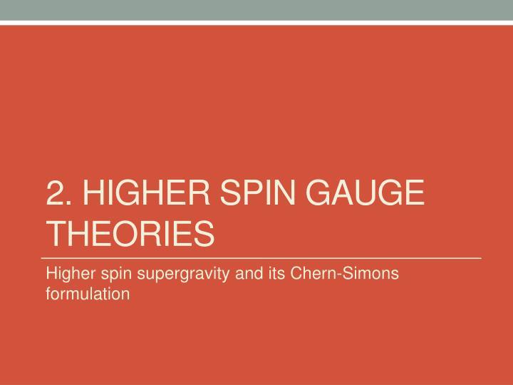 2. Higher spin gauge theories