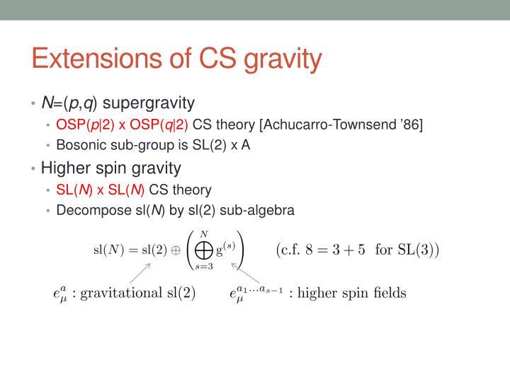 Extensions of CS gravity