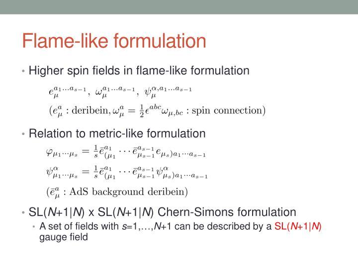 Flame-like formulation