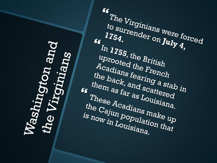 The Virginians were forced to surrender on