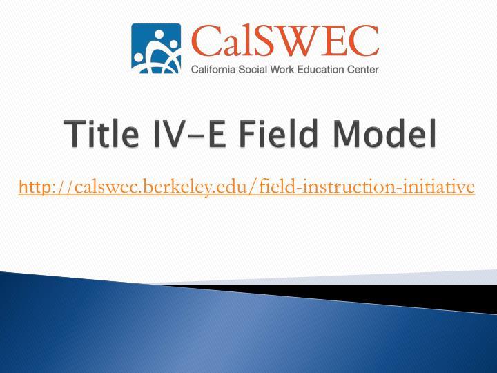 Title IV-E Field Model