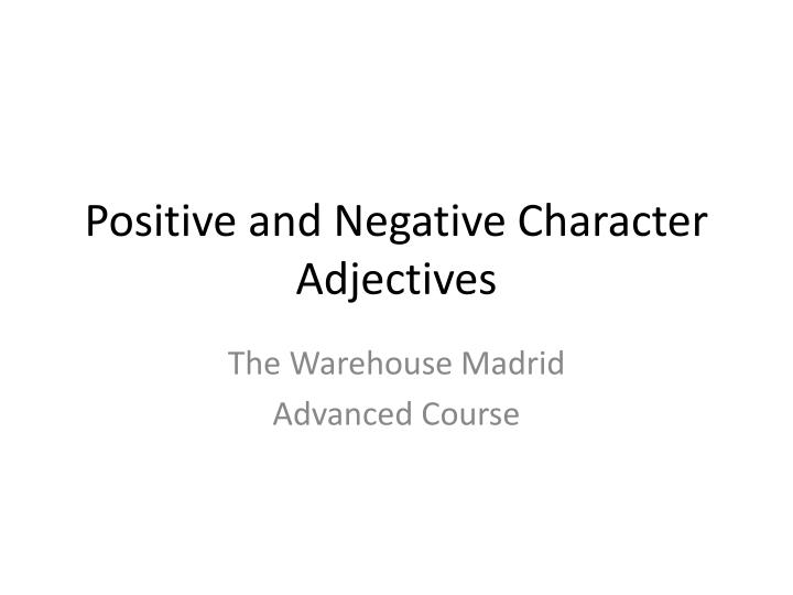 PPT - Positive and Negative Character Adjectives PowerPoint