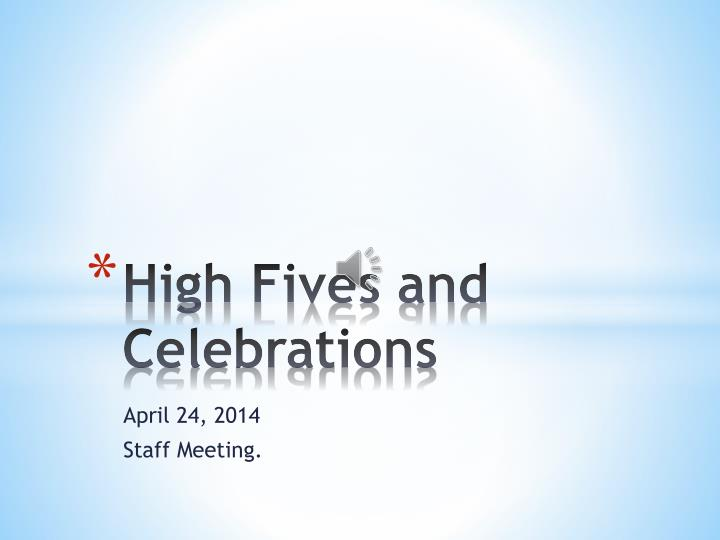 High fives and celebrations