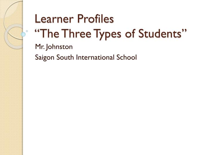 Learner profiles the three types of students