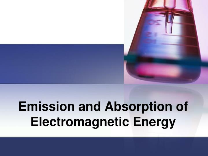 Emission and absorption of electromagnetic energy