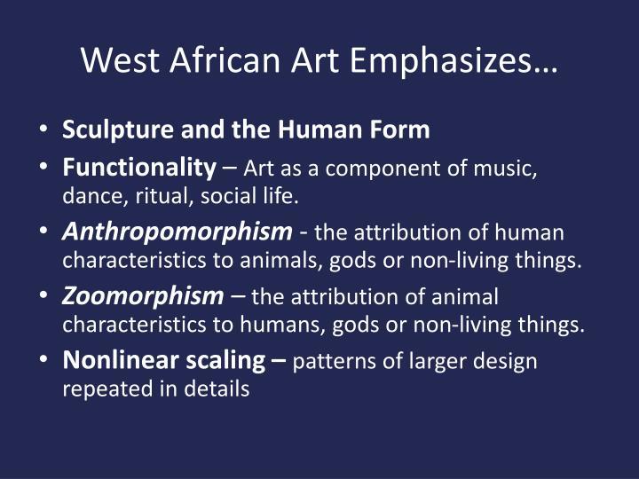 West african art emphasizes