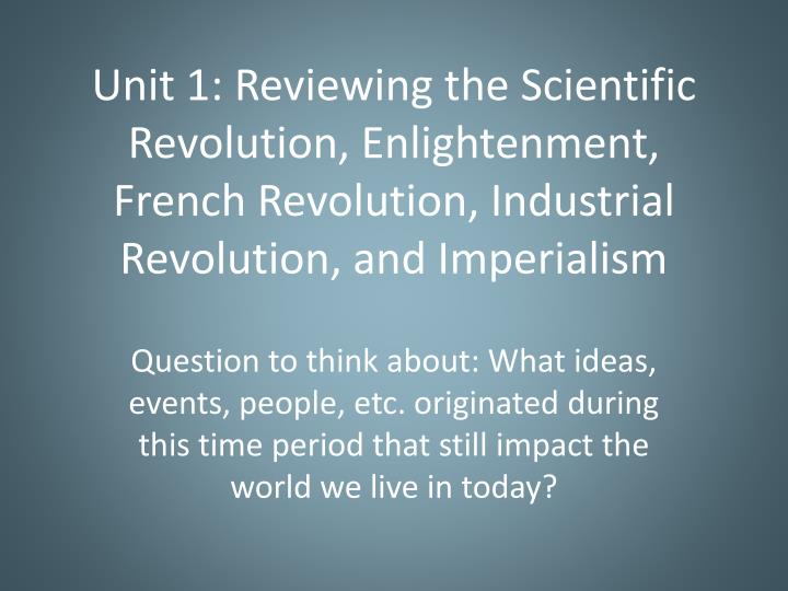 the leading thinkers of the scientific revolution in europe and the enlightenment era Both the american revolution and french revolution were based on enlightenment leading european thinkers advocated other notable thinkers of the era include.