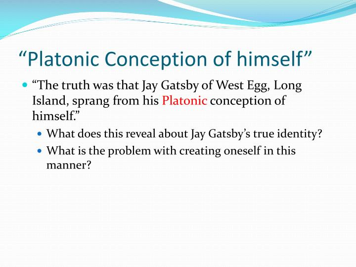 """Platonic Conception of himself"""