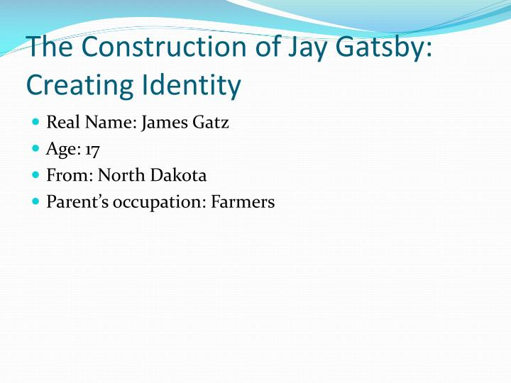 The construction of jay gatsby creating identity