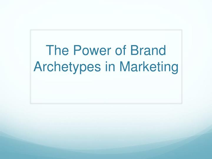 the power of brand archetypes in marketing n.