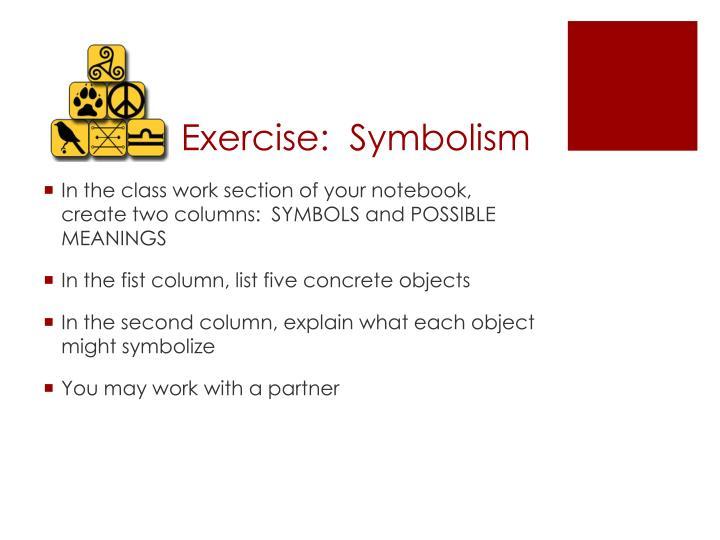 Exercise:  Symbolism