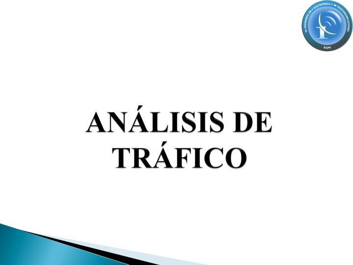 ANÁLISIS DE TRÁFICO