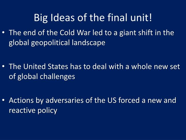 Big ideas of the final unit