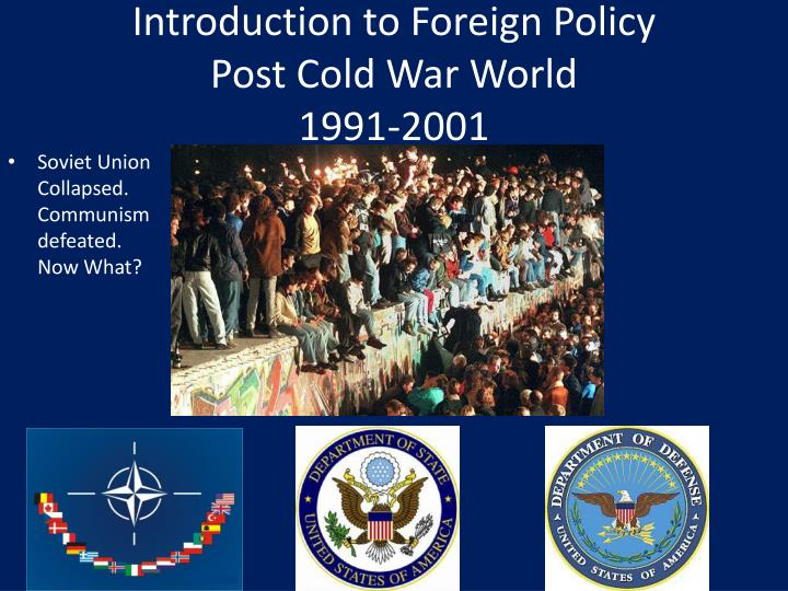 Introduction to foreign policy post cold war world 1991 2001