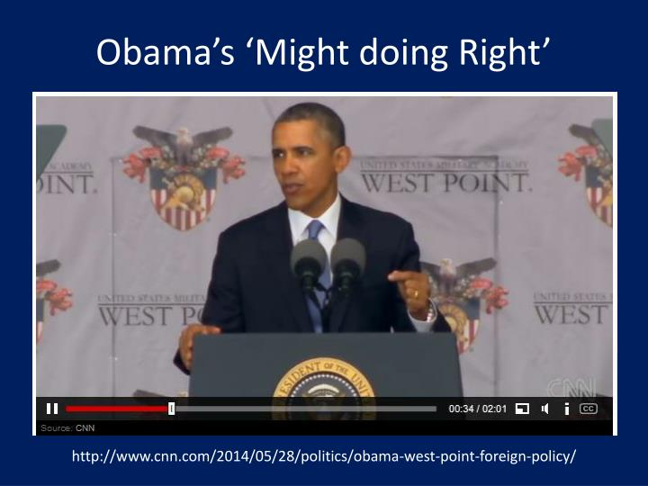 Obama's 'Might doing Right'
