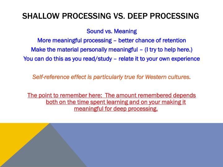 Shallow processing vs. Deep processing