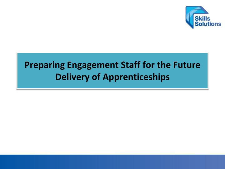 preparing engagement staff for the future delivery of apprenticeships n.
