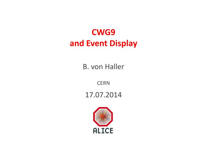 Cwg9 and event display