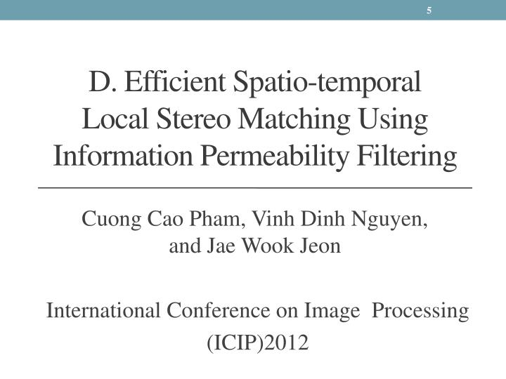 D. Efficient Spatio-temporal