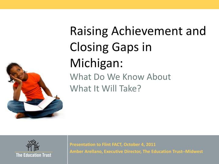 raising achievement and closing gaps in michigan what do we know about what it will take n.