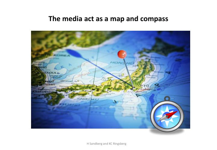 The media act as a map and