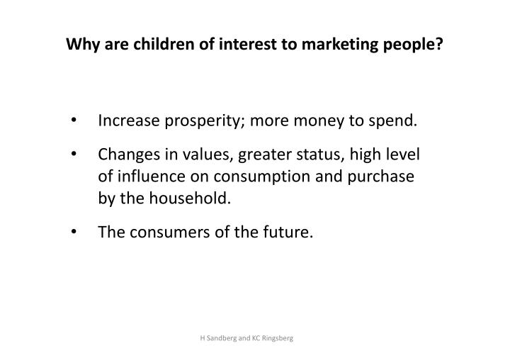 Why are children of interest to marketing people?