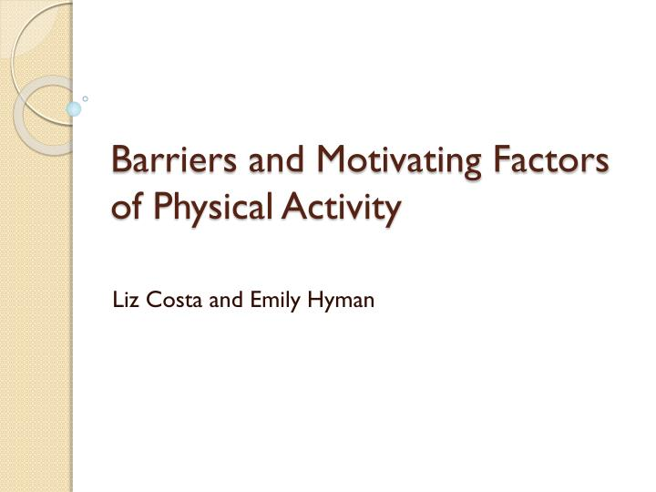 barriers and motivating factors of physical activity n.